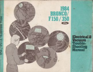 1984 Ford Bronco / F150-F350 Electrical and Vacuum Troubleshooting Manual
