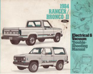 1984 Ford Bronco II / Ranger Electrical and Vacuum Troubleshooting Manual