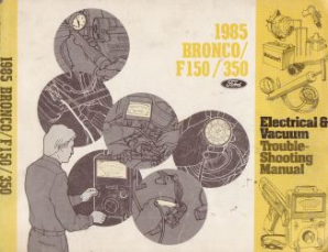 1985 Ford Bronco / F150-F350 Electrical and Vacuum Troubleshooting Manual