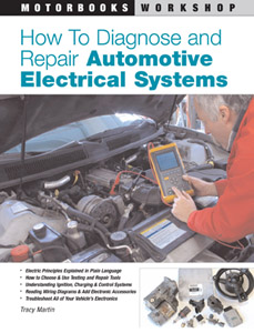 How To Diagnose and Repair Automotive Electrical Systems by Motorbooks
