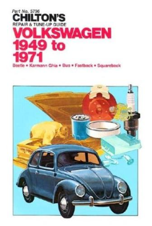 1949 - 1971 Volkswagen Beetle, Karmen Ghia, Bus, Fastback, Squareback, Chilton's Repair & Tune-Up Guide