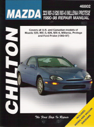 1990 - 1998 Mazda 323, MX-3, 626, MX-6, Millenia, Protege and 1993 - 1997 Ford Probe Chilton's Total Car Care Manual