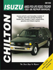 1981 - 1996 Isuzu Amigo, Pick-Ups, Rodeo & Trooper Chilton's Total Car Care Manual