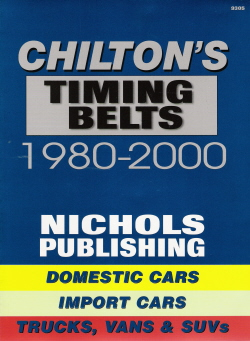 1980 - 2000 Chilton's Timing Belts Domestic & Import Cars, Trucks, Vans and SUV's