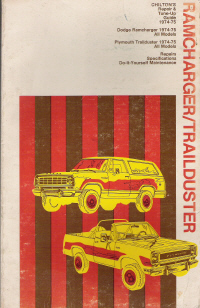 1974 - 1975 Dodge Ramcharger & Plymouth Trailduster Chilton's Repair & Tune-up Guide