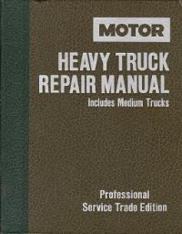 1985 - 1991 MOTOR Medium & Heavy Truck Repair Manual, 8th Edition