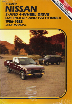 1986 - 1988 Nissan D21 Series Pickups & Pathfinder 2W-4WD Clymer Shop Manual