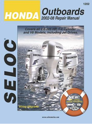 2002 - 2008 Honda  2.0   225 HP 1-4 Cylinder and V6, 4-Stroke Outboard Engines  (Includes Jet Drives) Seloc Repair Manual