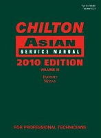 2010 Edition Chilton's Asian Service Manual Volume 3: Infiniti & Nissan