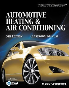 Today's Technician: Automotive Heating & Air Conditioning, 5th Edition