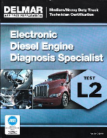 DELMAR ASE Test Prep Manual -- Medium/Heavy Duty Truck L2, Electronic Diesel Engine Diagnosis Specialist