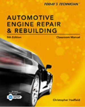 Today's Technician Automotive Engine Repair & Rebuilding 5th Edition 2 Volume Set