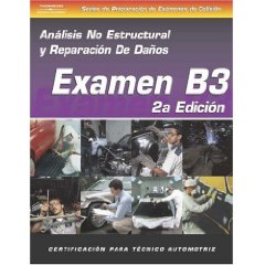 SPANISH VERSION- ASE Test Prep Manual - B3, Collision Non-Structural Analysis and Damage Repair