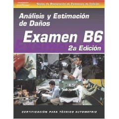 SPANISH VERSION- ASE Test Prep Manual - B6, Collision Damage Analysis and Estimation