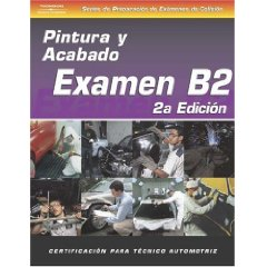 SPANISH VERSION- ASE Test Prep Manual - B2, Collision Painting and Refinishing