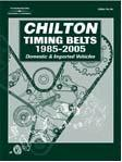 1985 - 2005 Chilton's Timing Belts Domestic & Import Cars, Trucks, Vans and SUVs