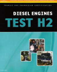 ASE Test Prep Manual - - Transit Bus H2: Diesel Engines