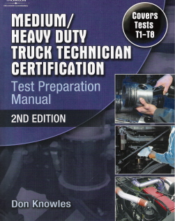 ASE Test Prep Manual T1 - T8 Medium / Heavy Duty Truck Technician Certificate - 2nd Edition