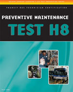 ASE Test Prep Manual - - Transit Bus H8: Preventative Maintenance
