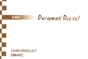2004 GMC/Chevrolet Silverado and Sierra Factory Owner's Manual Duramax Diesel Supplement