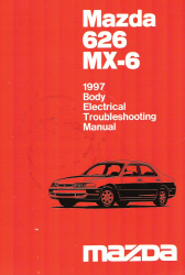 1997 Mazda 626 MX-6 Body Electrical Troubleshooting Manual