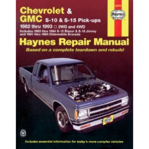 1983 - 1994 Chevrolet S-10 Blazer & GMC S-15 Jimmy, '82-'93 S-10 & S-15 Pick-ups & '91 - '94 Oldsmobile Bravada Haynes Repair Manual