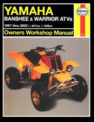 1987 - 2003 Yamaha Banshee, YZF350, Warrior, YFM350 Haynes ATV Owners Workshop Manual