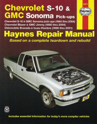 1994 - 2004 Chevrolet S10 & Sonoma Pick-up, 1995 - 2004 Blazer / GMC Jimmy & 1996 - 2001 Olds Bravada & Isuzu Hombre Haynes Repair Manual