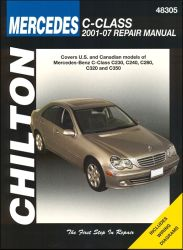 2001 - 2007 Mercedes-Benz C-Class: C230, C240, C280, C320, C350 Chilton's Total Car Care Manual
