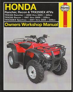 2000 - 2009 Honda TRX250 & TRX350 (Rancher, Recon, Sportrax) ATV's Haynes Repair Manual