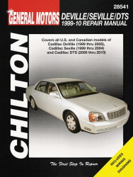 2006 - 2010 Cadillac DTS, 1999 - 2005 Deville & 1999 - 2004 Seville Chilton's Total Car Care Manual