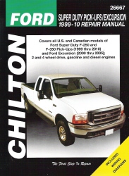 1999 - 2010 Ford Super Duty Pick-Ups & Excursion, Chilton's Total Car Care Manual