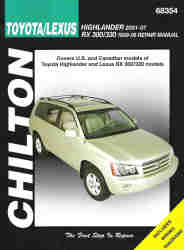 2001 - 2007 Toyota Highlander & 1999 - 2006 Lexus RX 300/330 Chilton's Total Car Care Manual