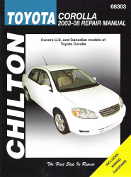 2003 - 2008 Toyota Corolla Chilton's Total Car Care Manual
