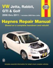 2006 - 2011 Volkswagen Jetta, Rabbit, GTI & Golf (includes 2005 New Jetta) Haynes Repair Manual