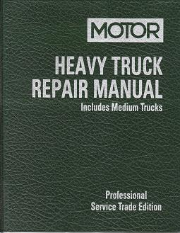 1991 - 1998 MOTOR Medium & Heavy Truck Repair Manual, 13th Edition