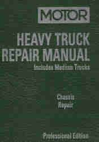 2001 - 2008 MOTOR Medium & Heavy Truck Chassis Repair Manual, 18th Edition