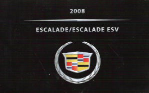 2008 Cadillac Escalade and Escalade ESV Factory Owner's Manual