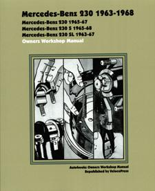 1963 - 1968 Mercedes Benz 230, 230S, 230SL Owners Workshop Manual