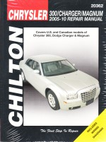 2005 - 2010 Chrysler 300, Dodge Charger and Magnum Chilton's Total Car Care Manual