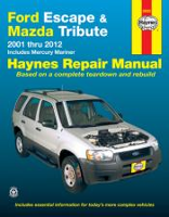 2001 - 2012 Ford Escape, Mazda Tribute, & 2005 - 2011 Mercury Mariner Haynes Repair Manual