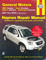 2007 - 2015 General Motors Acadia, Enclave, Outlook, and Traverse Haynes Repair Manual