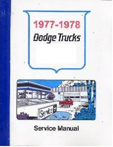 1977 - 1978 Dodge Light & Medium Trucks Body, Chassis & Drivetrain Service Repair Manual