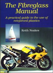 The Fiberglass Manual   A Practical Guide to The Use of Reinforced Plastics