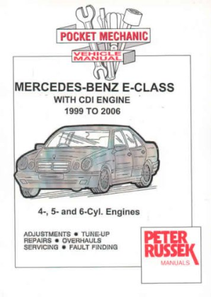 1999 - 2006 Mercedes-Benz E-Class (W210 Series) with 4, 5 & 6 Cyl. CDI Diesel Engines, Russek Repair Manual