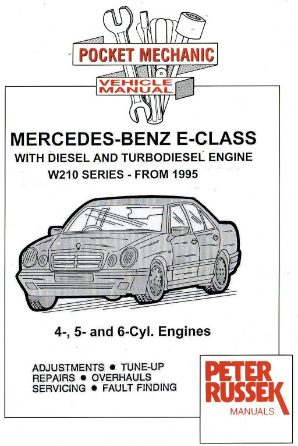 1995 - 2000 Mercedes-Benz E-Class (W210 Series) with 4, 5 & 6 Cyl. Diesel & TurboDiesel Engines, Russek Repair Manual