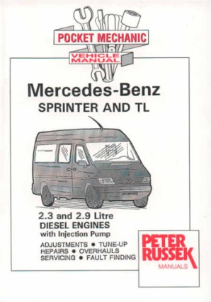 1995 - 2000 Mercedes-Benz Sprinter and TL, 2.3L & 2.9L Diesel Engines with Injection Pump, Russek Repair Manual
