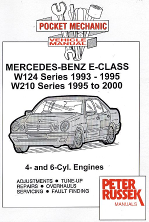 1993 - 2000 Mercedes-Benz E-Class (W124 Series 1993-1995) & (W210 Series 1995-2000) 4 & 6 Cylinder Engines, Russek Repair Manual