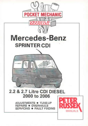 2000 - 2006 Mercedes-Benz & Dodge Sprinter with 2.2L CDI & 2.7L CDI Diesel Engines, Russek Repair Manual