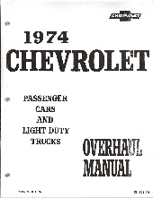 1974 Chevrolet Passenger Cars & Light Duty Trucks Overhaul Manual